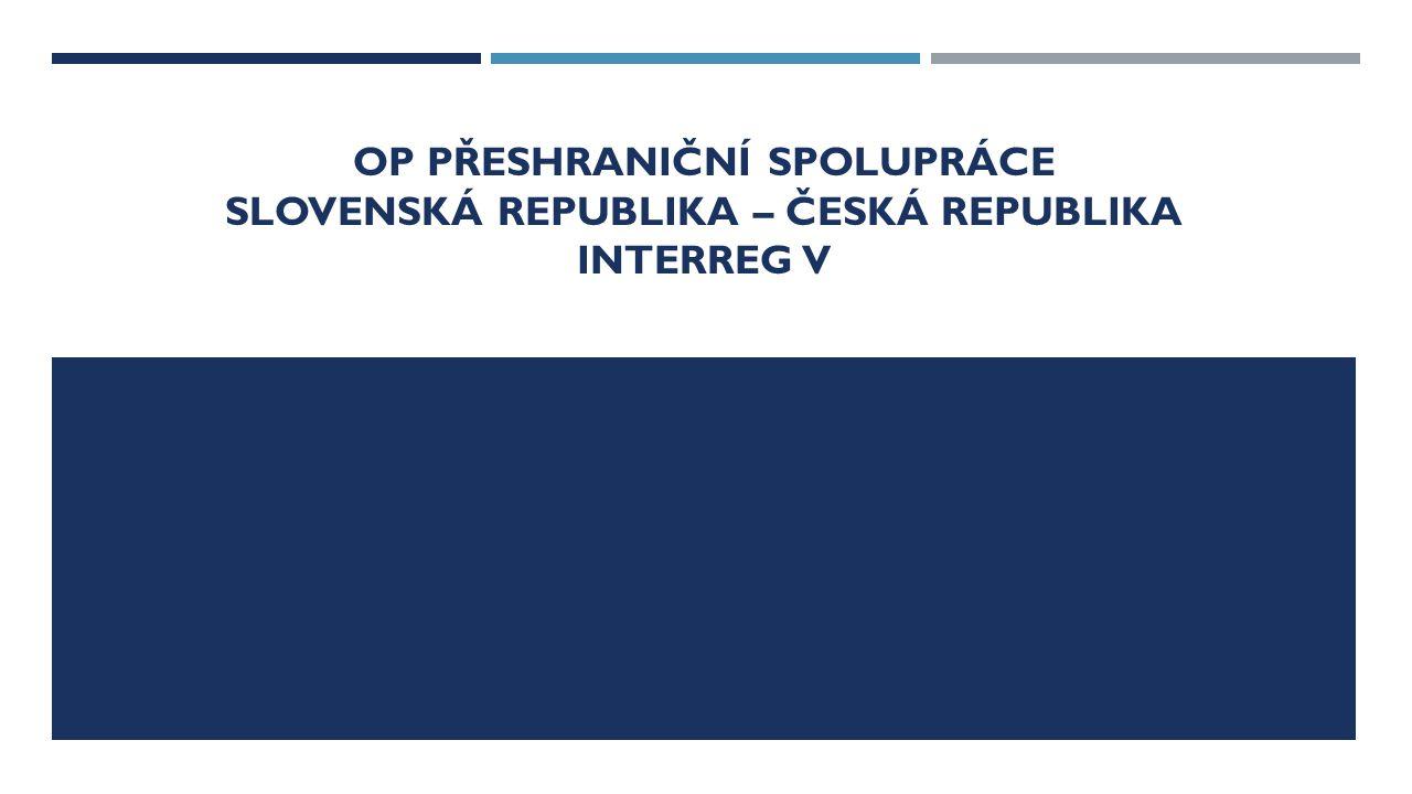OP Přeshraniční spolupráce slovenská republika – česká republika interreg v