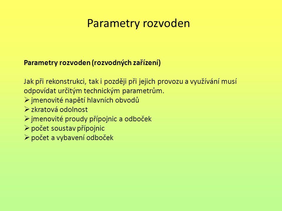 Parametry rozvoden Parametry rozvoden (rozvodných zařízení)