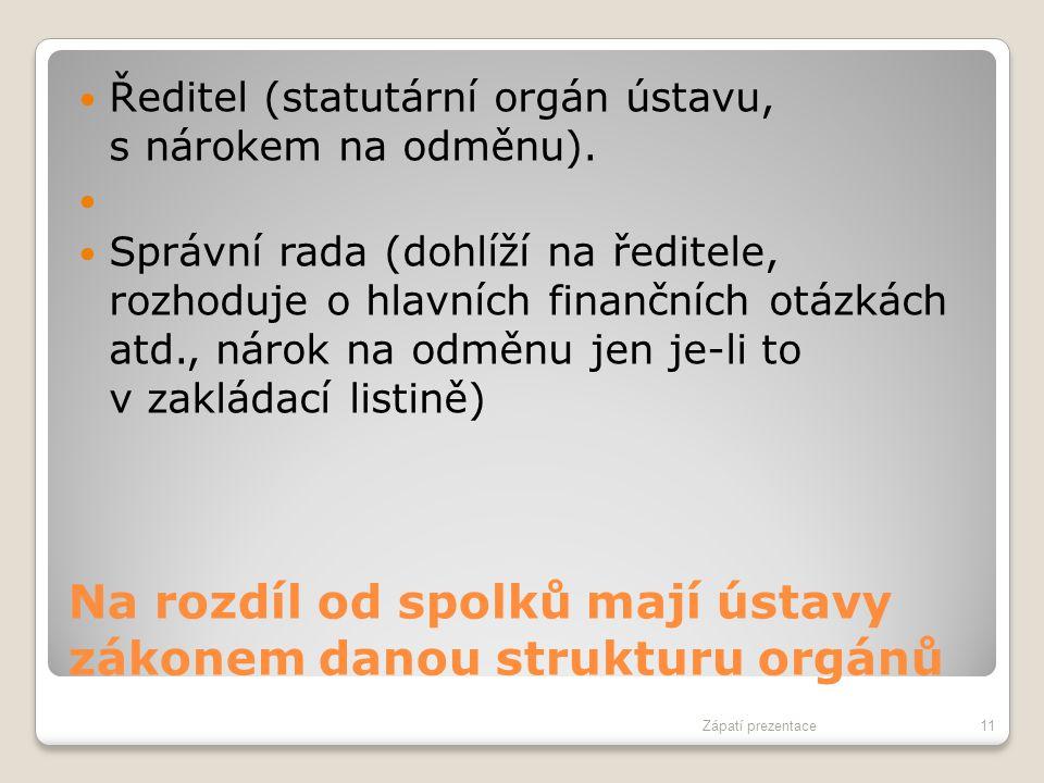 Na rozdíl od spolků mají ústavy zákonem danou strukturu orgánů
