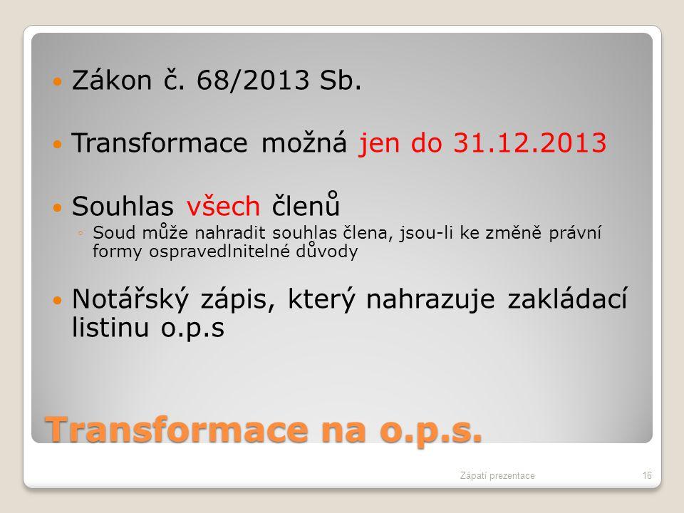 Transformace na o.p.s. Zákon č. 68/2013 Sb.
