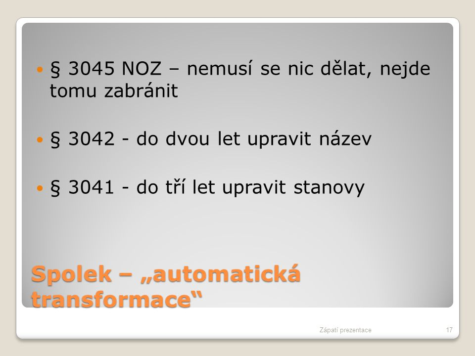 """Spolek – """"automatická transformace"""