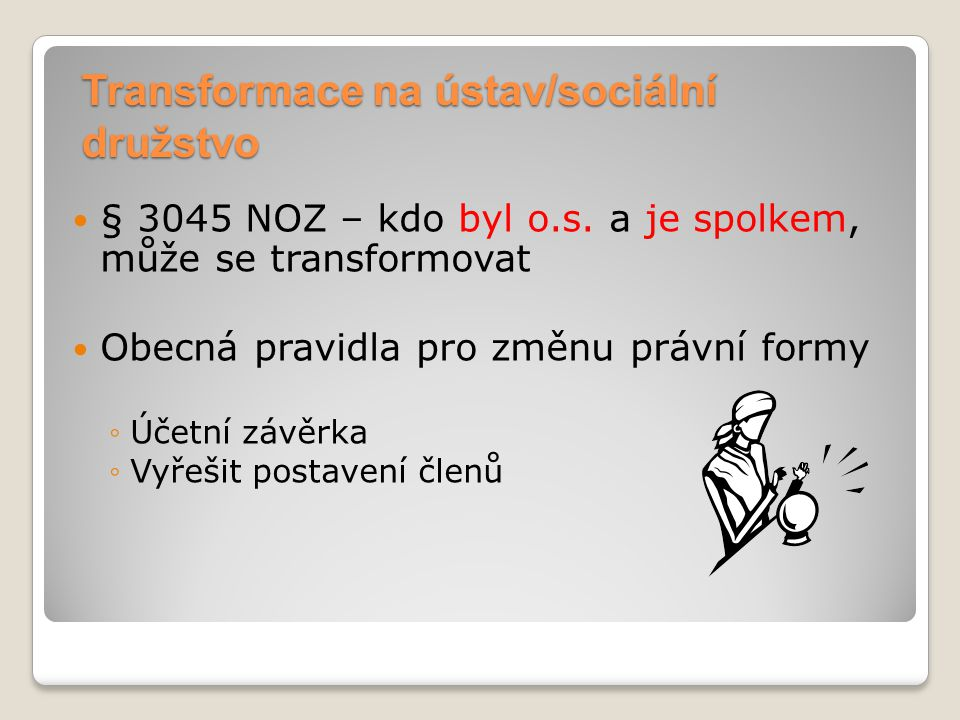 Transformace na ústav/sociální družstvo