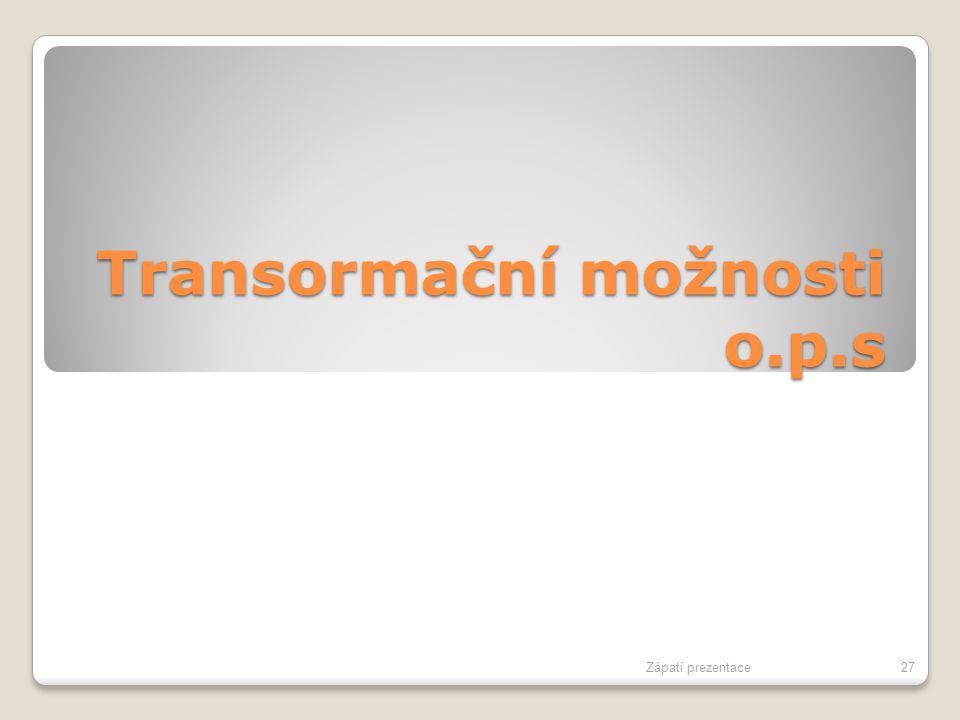 Transormační možnosti o.p.s