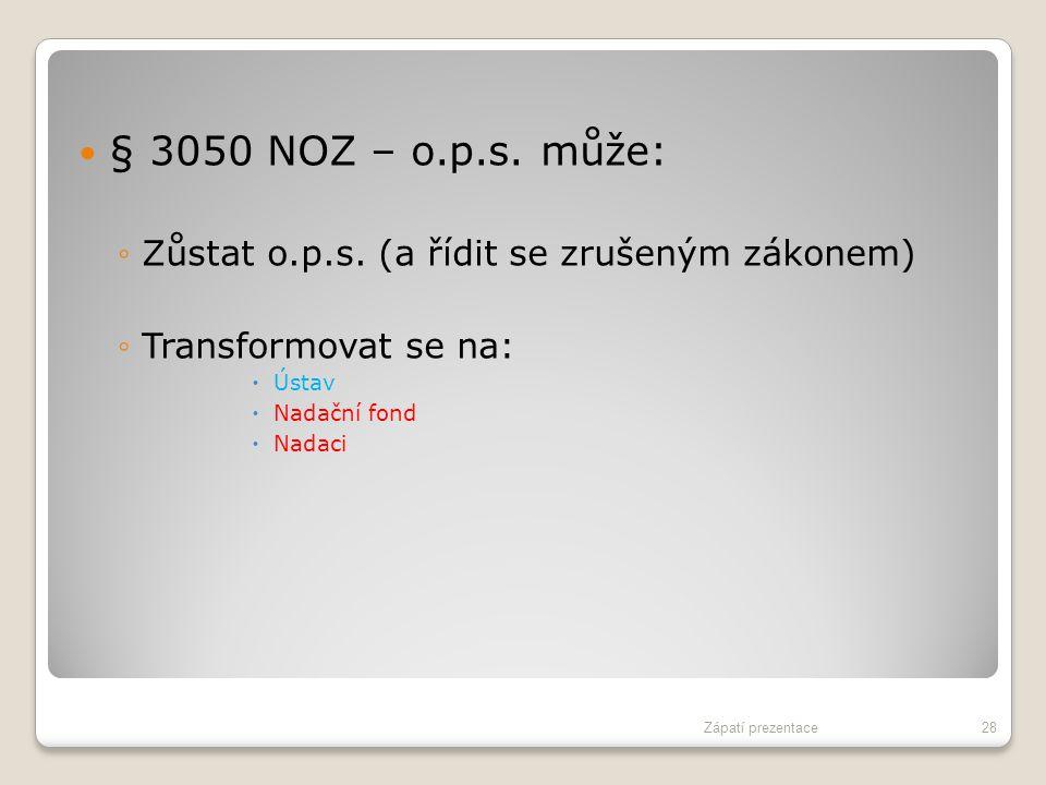§ 3050 NOZ – o.p.s. může: Zůstat o.p.s. (a řídit se zrušeným zákonem)
