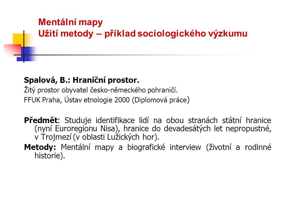 Mentální mapy Užití metody – příklad sociologického výzkumu