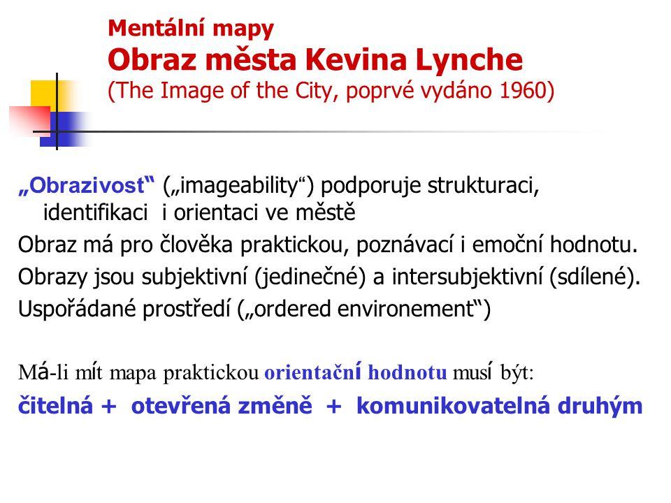 Mentální mapy Obraz města Kevina Lynche (The Image of the City, poprvé vydáno 1960)