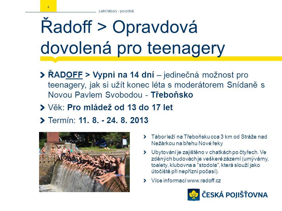 Řadoff > Opravdová dovolená pro teenagery