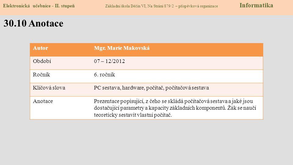 30.10 Anotace Autor Mgr. Marie Makovská Období 07 – 12/2012 Ročník