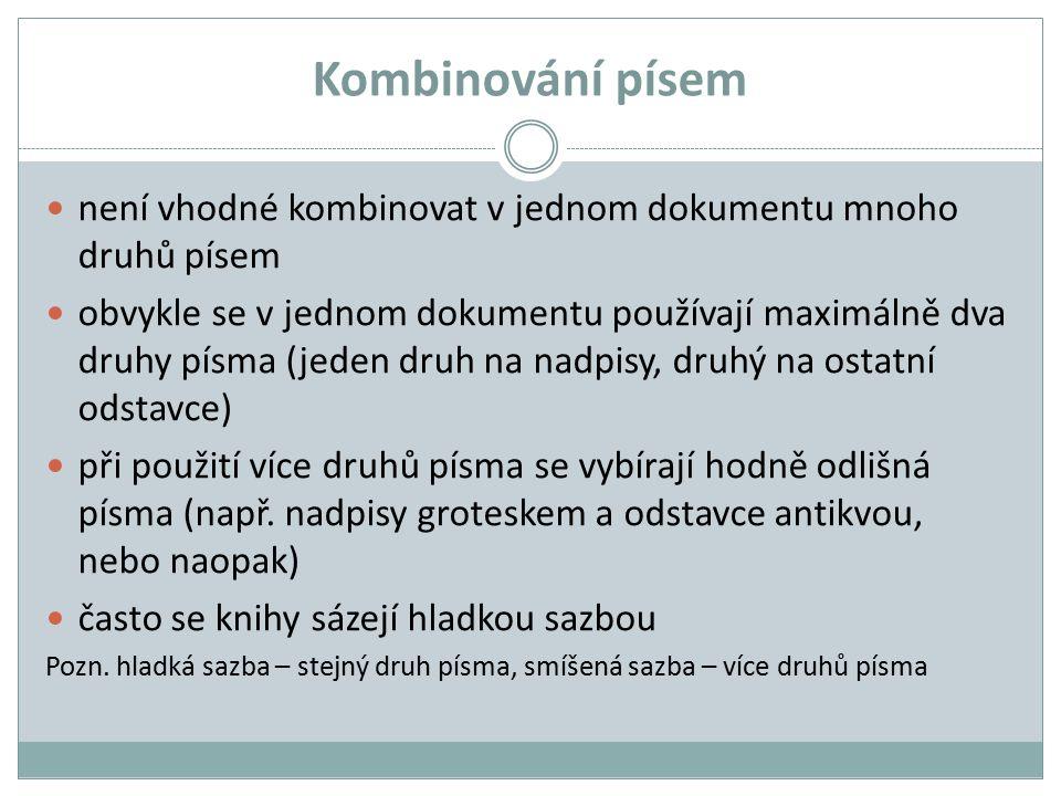 Kombinování písem není vhodné kombinovat v jednom dokumentu mnoho druhů písem.