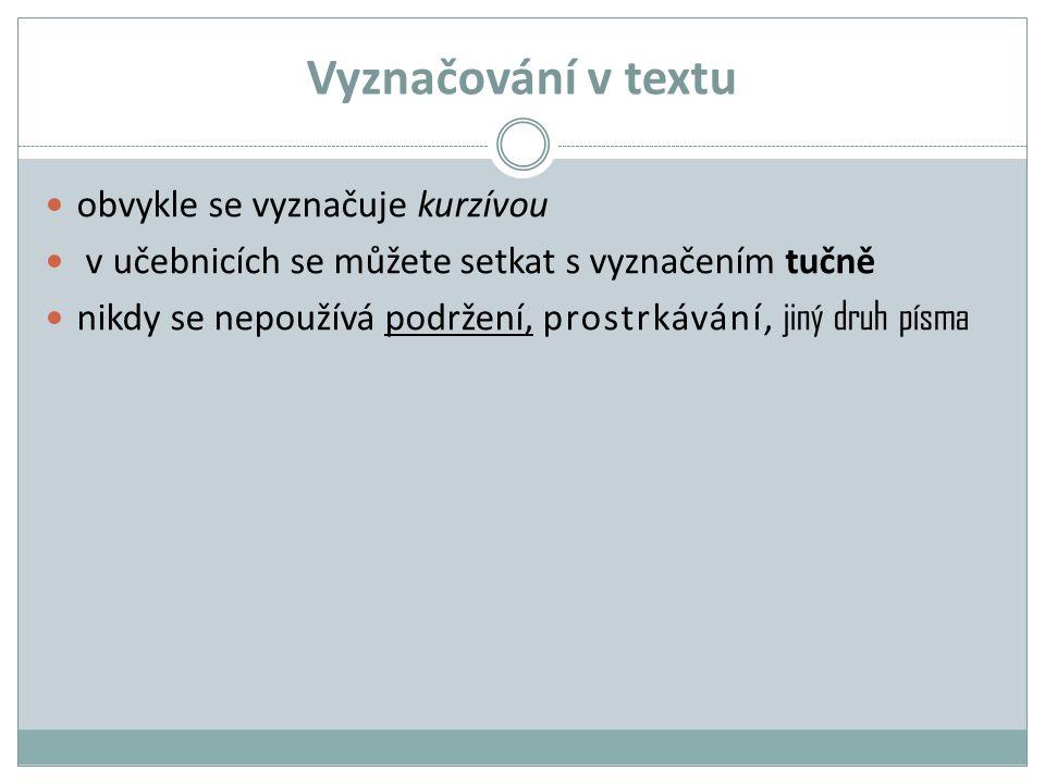 Vyznačování v textu obvykle se vyznačuje kurzívou