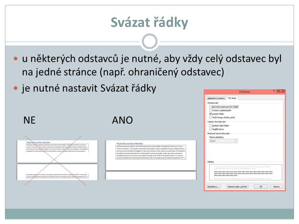 Svázat řádky u některých odstavců je nutné, aby vždy celý odstavec byl na jedné stránce (např. ohraničený odstavec)