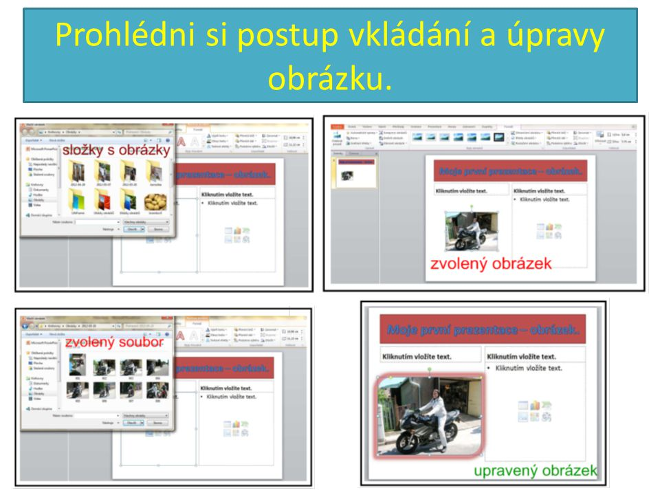 Prohlédni si postup vkládání a úpravy obrázku.