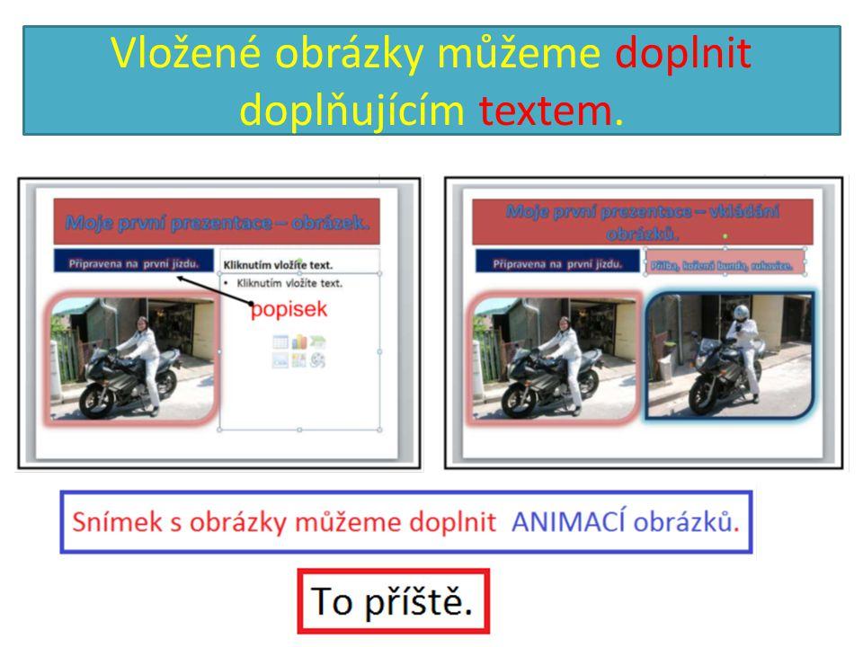 Vložené obrázky můžeme doplnit doplňujícím textem.