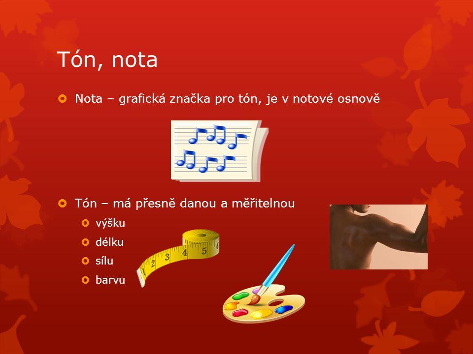 Tón, nota Nota – grafická značka pro tón, je v notové osnově