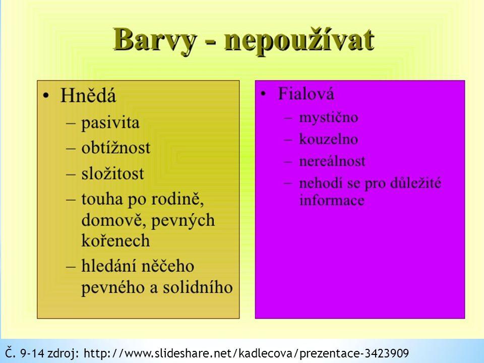 Č. 9-14 zdroj: http://www.slideshare.net/kadlecova/prezentace-3423909