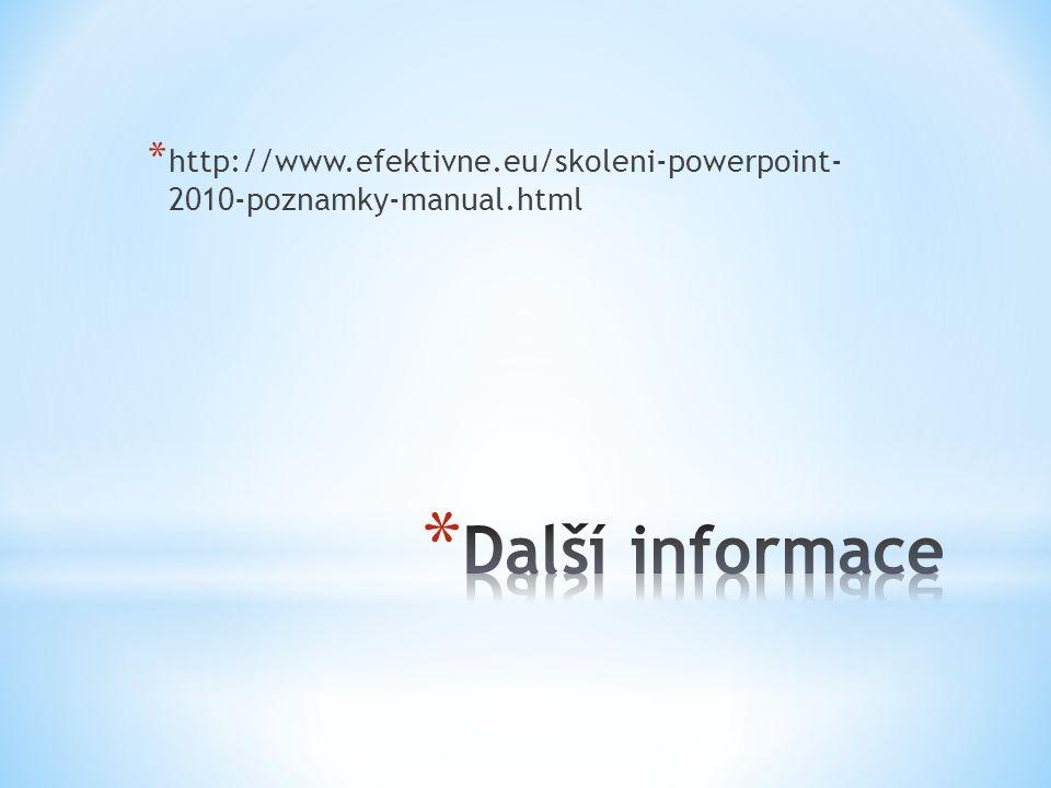 http://www.efektivne.eu/skoleni-powerpoint- 2010-poznamky-manual.html