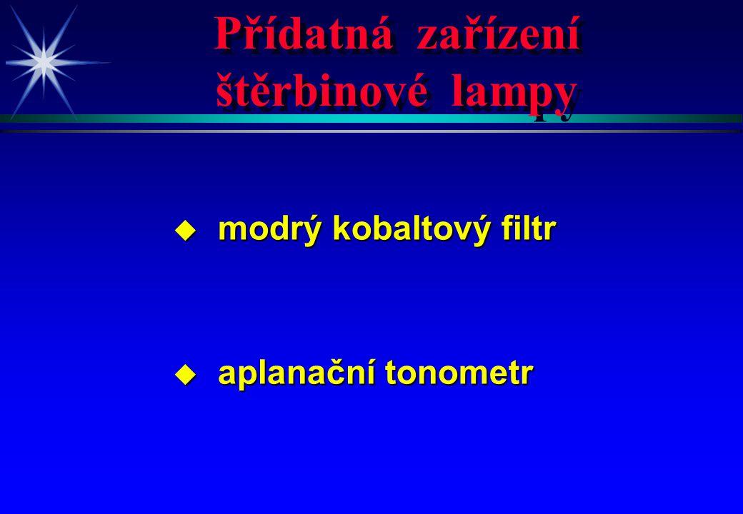 Přídatná zařízení štěrbinové lampy