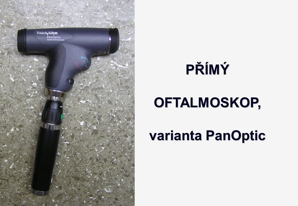 PŘÍMÝ OFTALMOSKOP, varianta PanOptic
