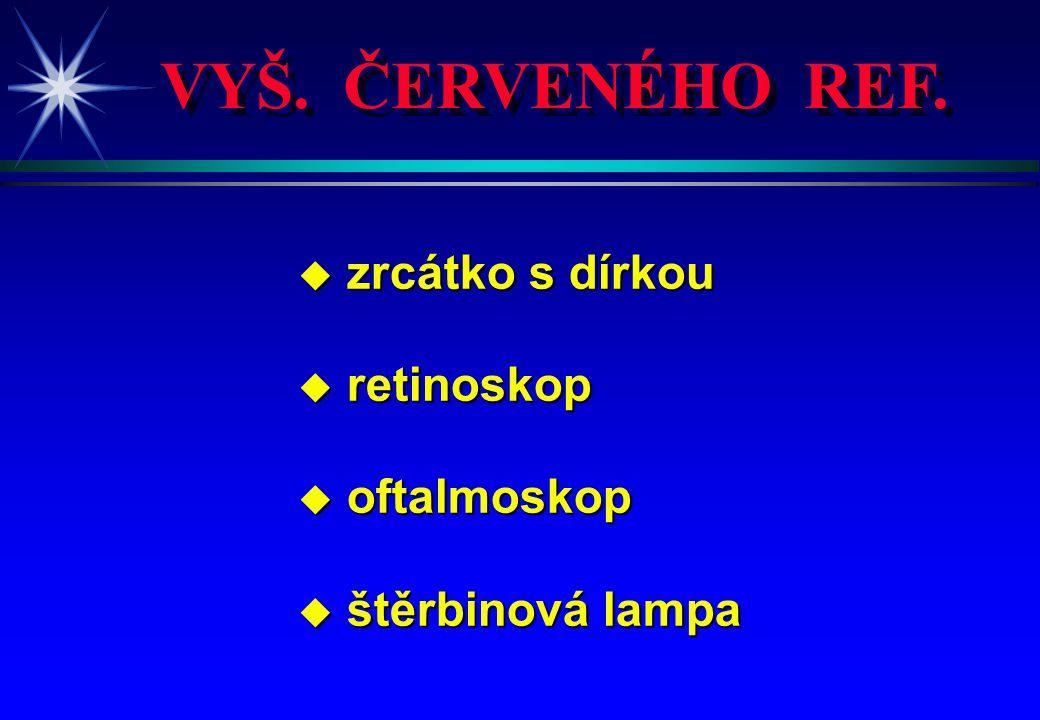 VYŠ. ČERVENÉHO REF. zrcátko s dírkou retinoskop oftalmoskop