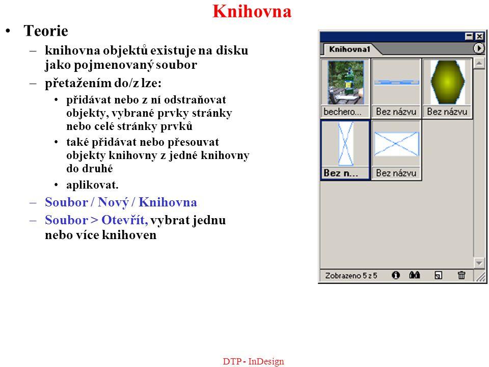 Knihovna Teorie. knihovna objektů existuje na disku jako pojmenovaný soubor. přetažením do/z lze:
