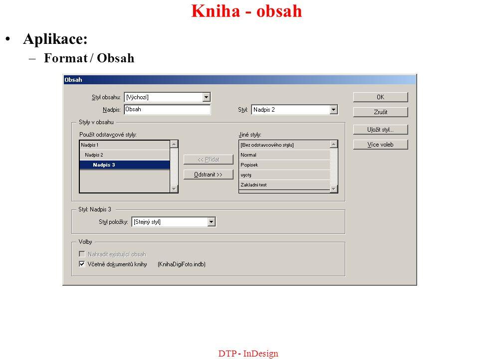Kniha - obsah Aplikace: Format / Obsah DTP - InDesign