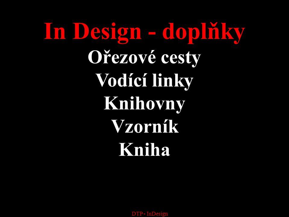 In Design - doplňky Ořezové cesty Vodící linky Knihovny Vzorník Kniha