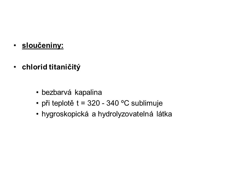 sloučeniny: chlorid titaničitý. bezbarvá kapalina.