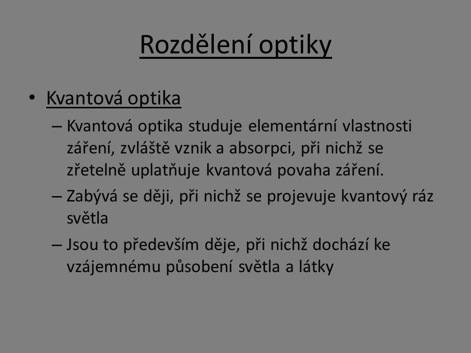 Rozdělení optiky Kvantová optika