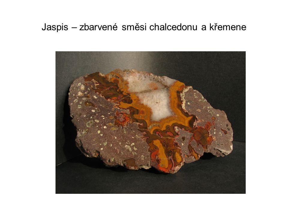 Jaspis – zbarvené směsi chalcedonu a křemene