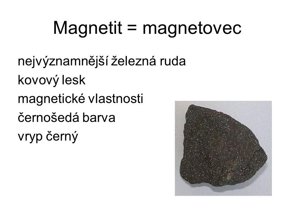 Magnetit = magnetovec nejvýznamnější železná ruda kovový lesk