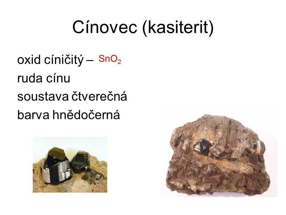 Cínovec (kasiterit) oxid cíničitý – ruda cínu soustava čtverečná