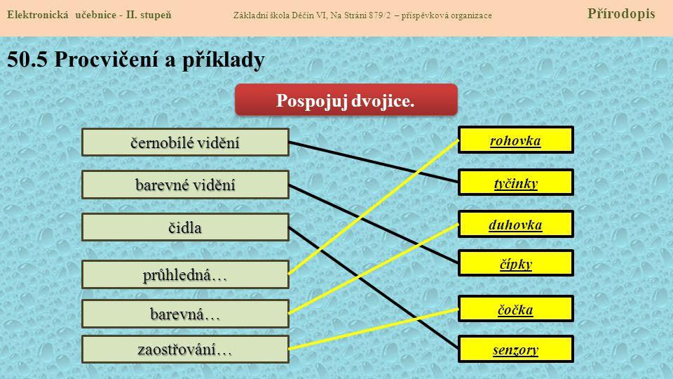 50.5 Procvičení a příklady Pospojuj dvojice. černobílé vidění