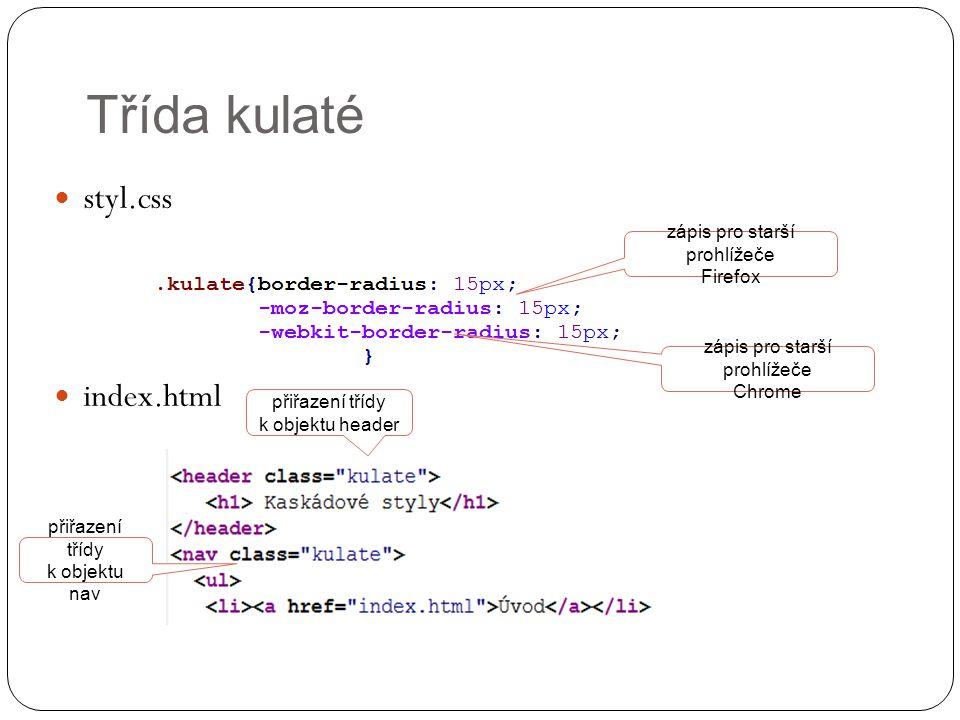 Třída kulaté styl.css index.html zápis pro starší prohlížeče Firefox