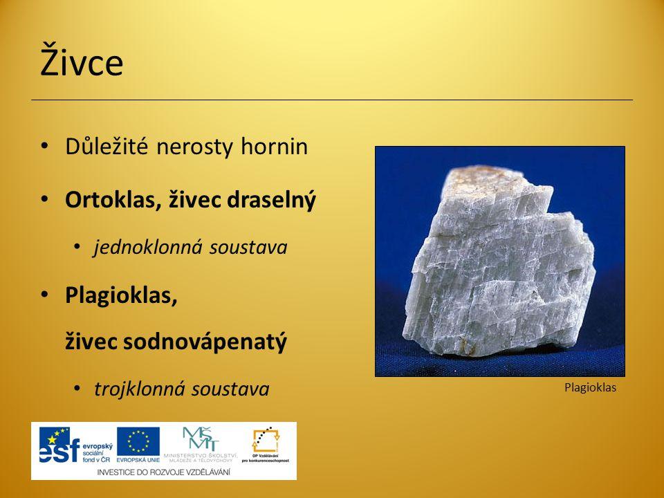 Živce Důležité nerosty hornin Ortoklas, živec draselný