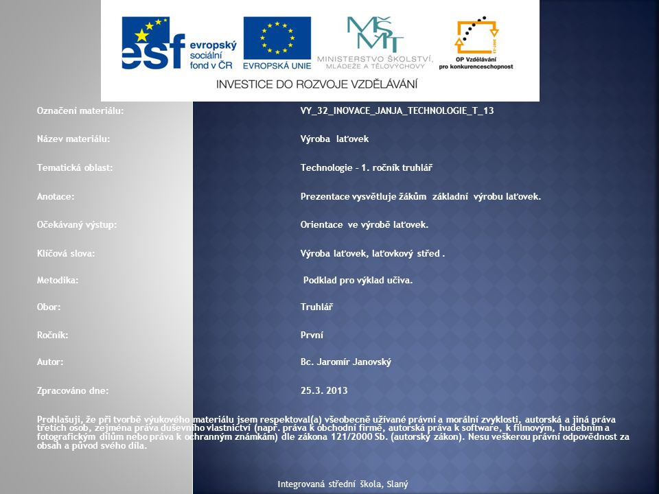 Označení materiálu: VY_32_INOVACE_JANJA_TECHNOLOGIE_T_13