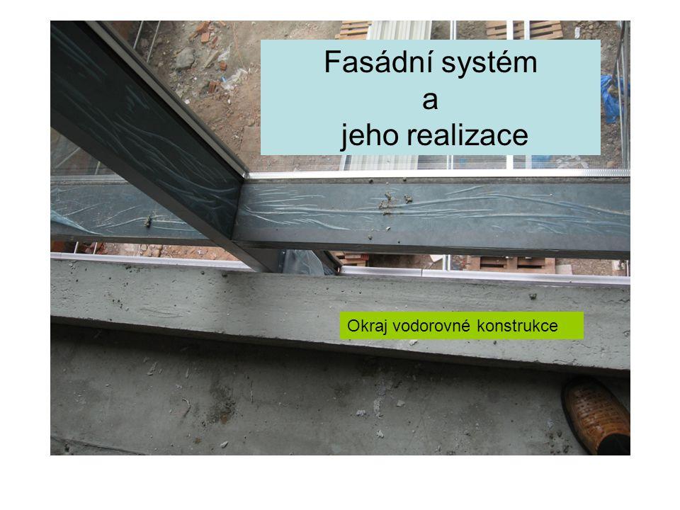 Fasádní systém a jeho realizace Okraj vodorovné konstrukce