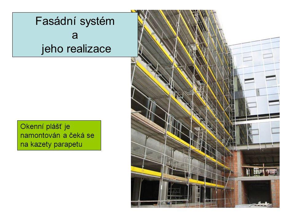 Fasádní systém a jeho realizace