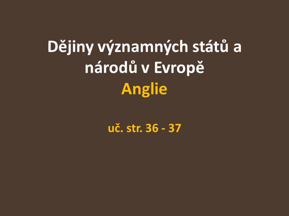 Dějiny významných států a národů v Evropě Anglie uč. str. 36 - 37