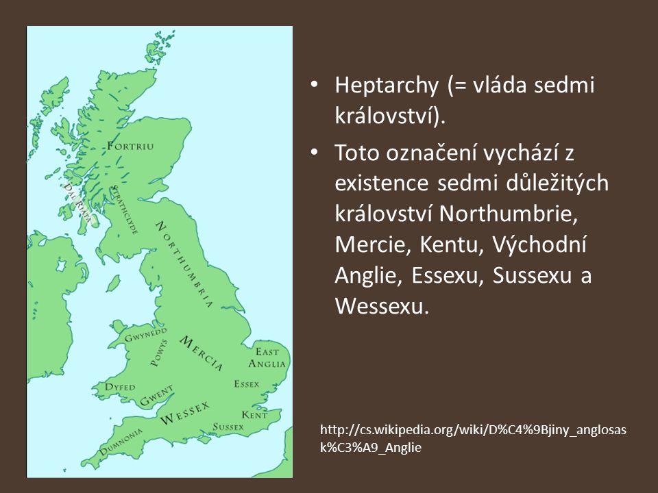 Heptarchy (= vláda sedmi království).