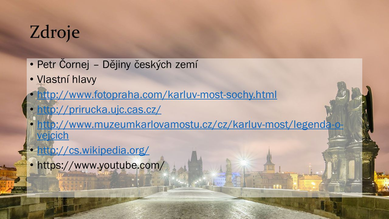 Zdroje Petr Čornej – Dějiny českých zemí Vlastní hlavy