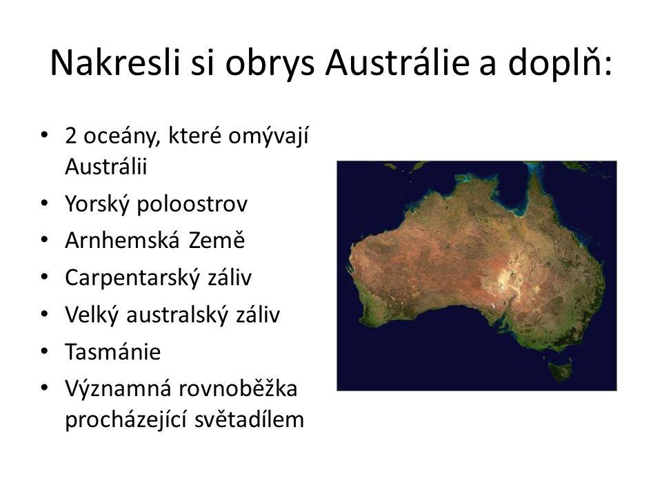 Nakresli si obrys Austrálie a doplň: