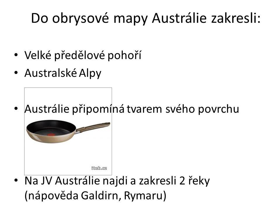 Do obrysové mapy Austrálie zakresli: