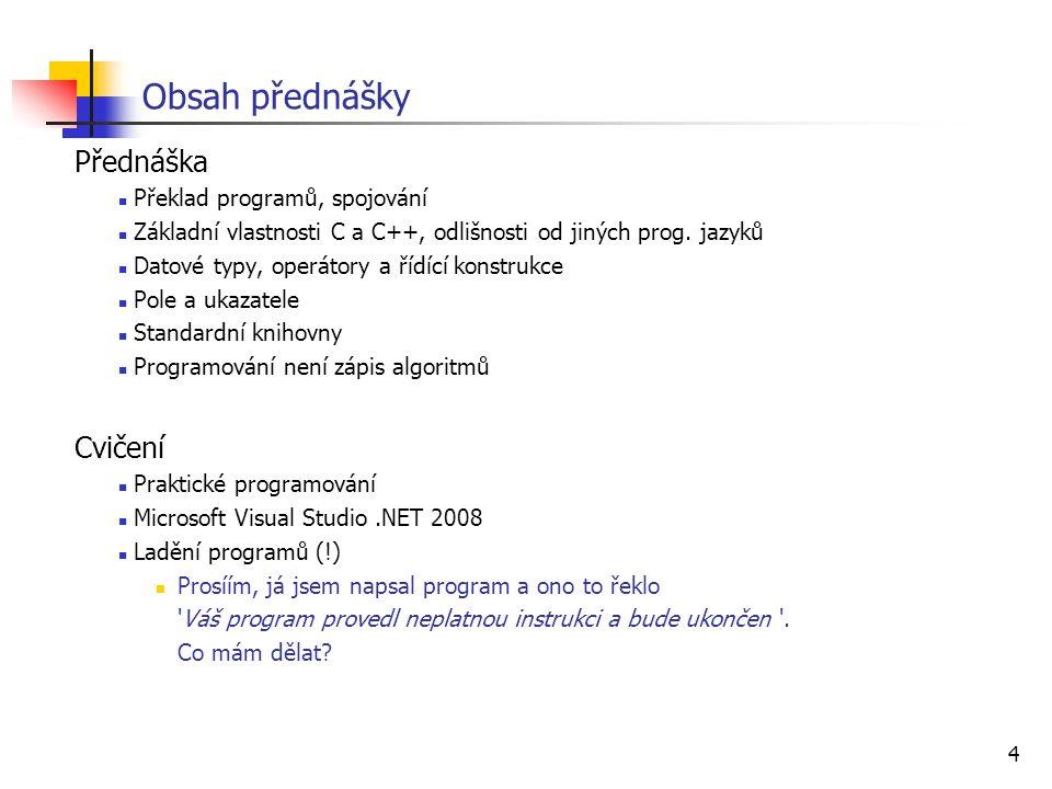 Obsah přednášky Přednáška Cvičení Překlad programů, spojování