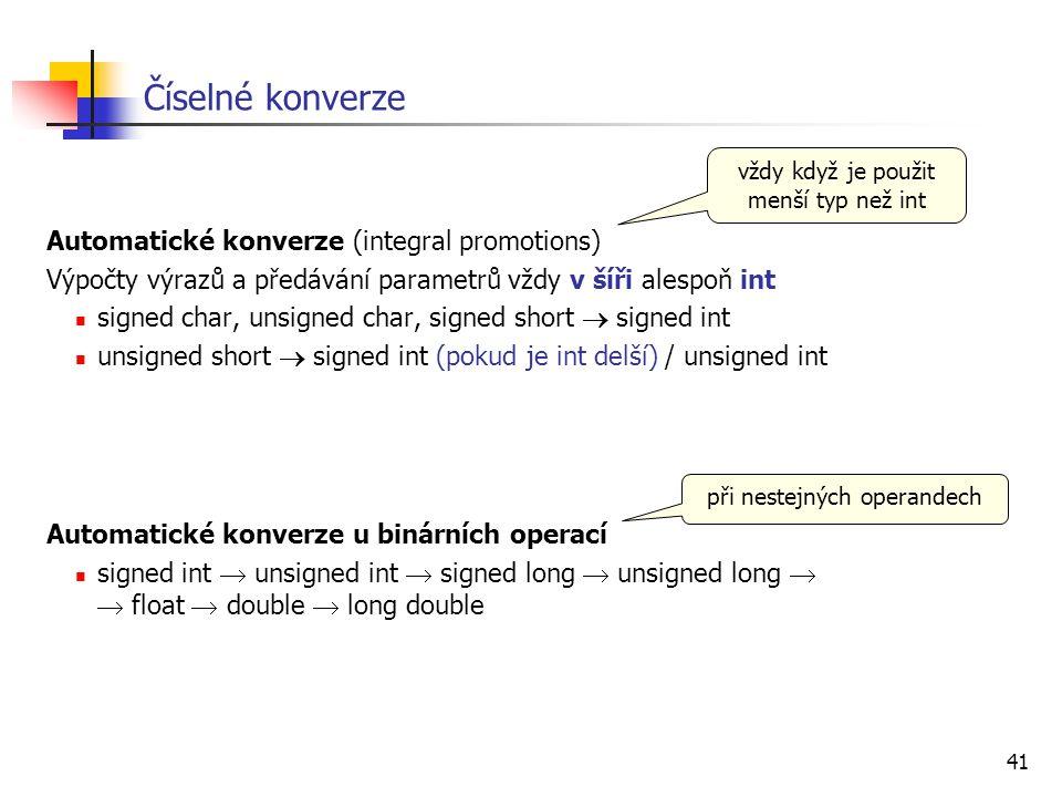 Číselné konverze Automatické konverze (integral promotions)