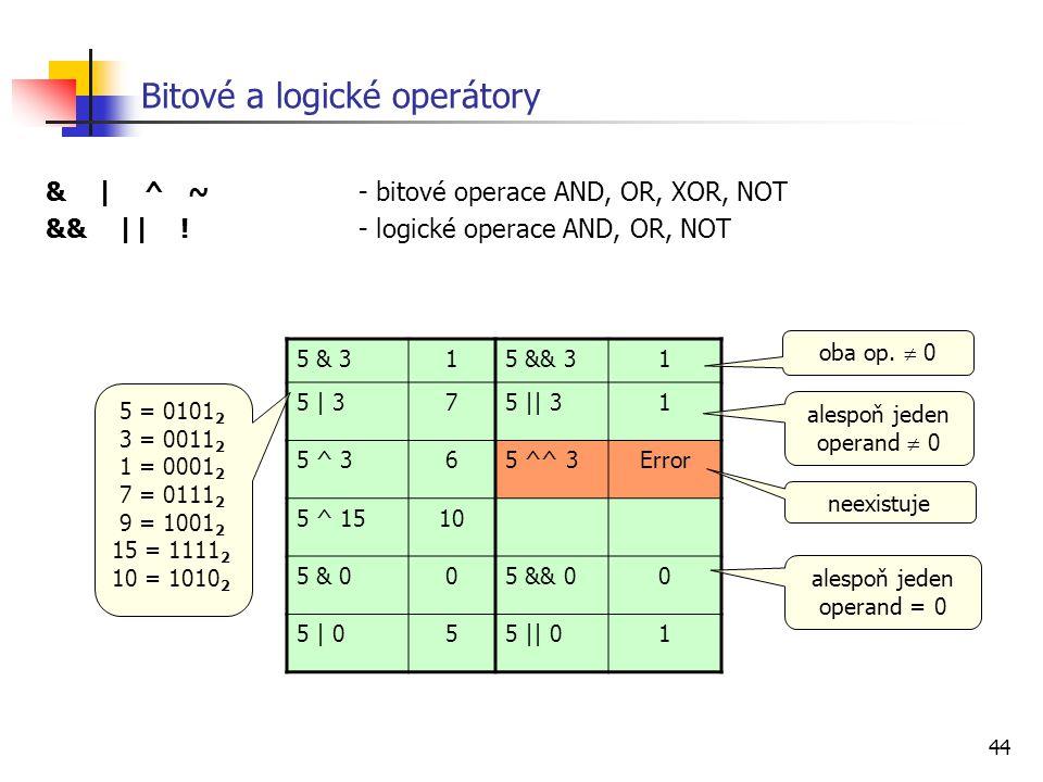 Bitové a logické operátory