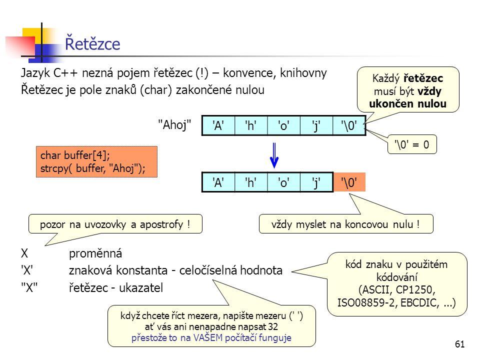 Řetězce Jazyk C++ nezná pojem řetězec (!) – konvence, knihovny