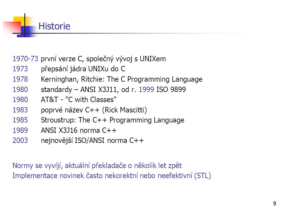 Historie 1970-73 první verze C, společný vývoj s UNIXem