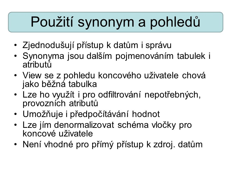 Použití synonym a pohledů