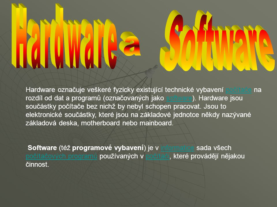 Hardware Software. a.