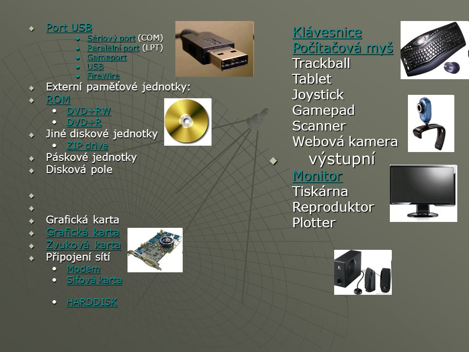 výstupní Klávesnice Počítačová myš Trackball Tablet Joystick Gamepad